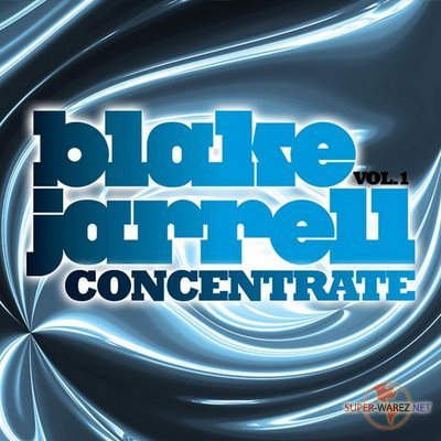 Concentrate Volume 1 Mixed By Blake Jarrell (2008)