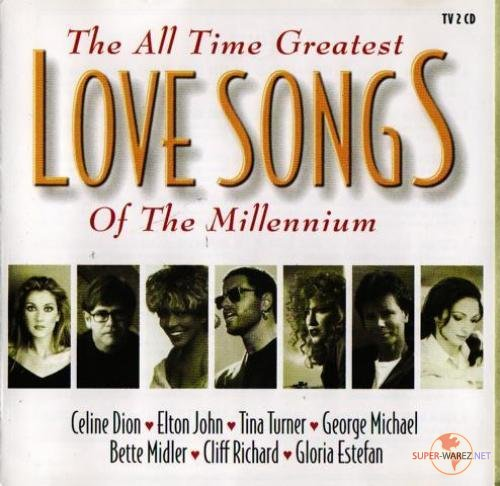 The all time greatest love songs of the millennium [2008]