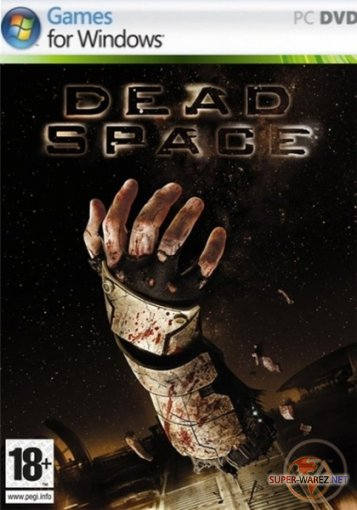 Dead Space (RUS/ENG/Multi5/2008)