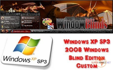 Windows XP SP3 2008 Windows Blind Edition Custom+Рус.