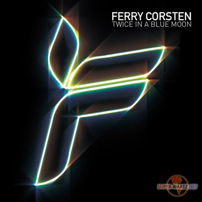 Ferry Corsten - Twice In A Blue Moon (2008) FLAC