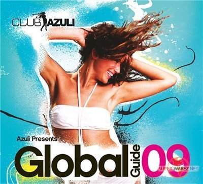 VA - Azuli Presents Global Guide 09 - Unmixed - 2CD (2009)