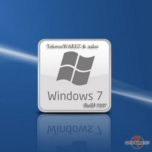 WINDOWS 7 Build 7227.0.090602-2110 x86fre+Virtual+localpacks+DreamScene Ultimate Русская версия (от TelovozWAREZ & xalex)