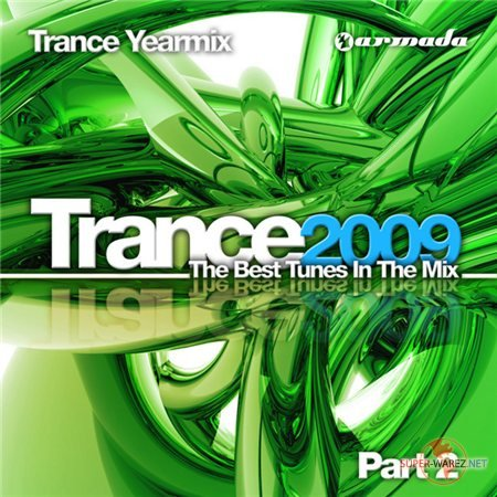 Trance 2009: The Best Tunes In The Mix (Trance Yearmix: Part 2)
