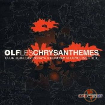 Ольга Рождественская & Moscow Grooves Institute - OLF Les Chrysanthemes (Extended Version) (2003)