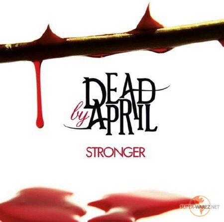 Dead By April - Stronger (2011)
