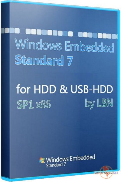 Windows Embedded Standard 7 SP1 x86 for HDD & USB-HDD by LBN (110513/RUS)