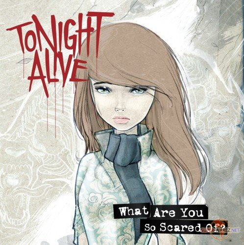 Tonight Alive - What Are You Scared Of? (2011)