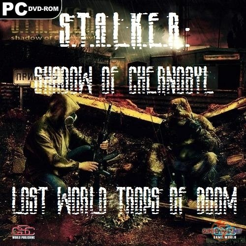 S.T.A.L.K.E.R.: Shadow of Chernobyl - Lost World Trops of Doom (2011/RUS/RePack by R.G.Element Art)
