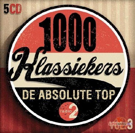 1000 Klassiekers Radio 2: De Absolute Top Vol. 3 (2011)