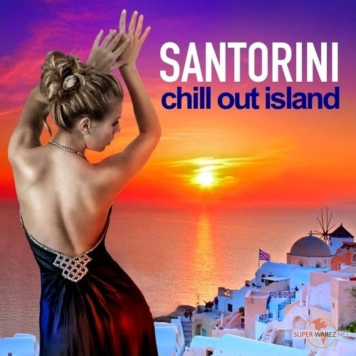 Santorini Chill Out Island (2012)