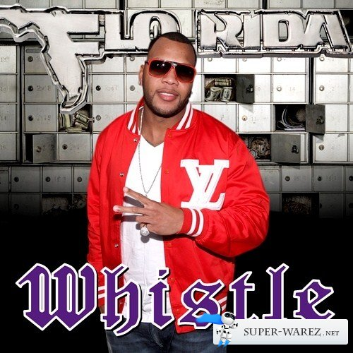 Flo Rida - Whistle (2012)