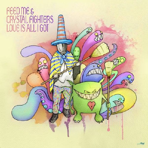Feed Me & Crystal Fighters ?– Love Is All I Got (2012)