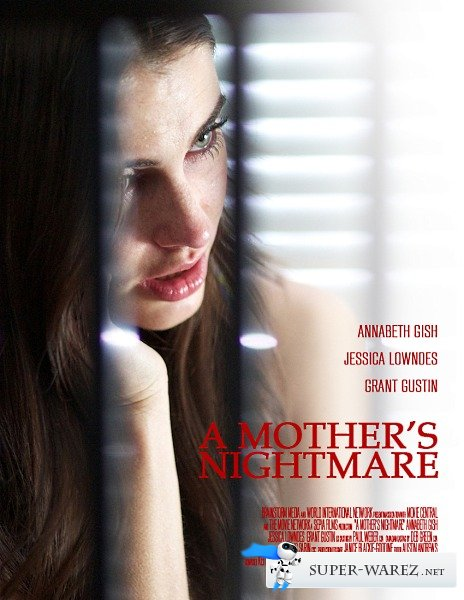 Кошмар матери / A Mother's Nightmare [UNRATED] (2012/WEBDL/WEBDLRip)