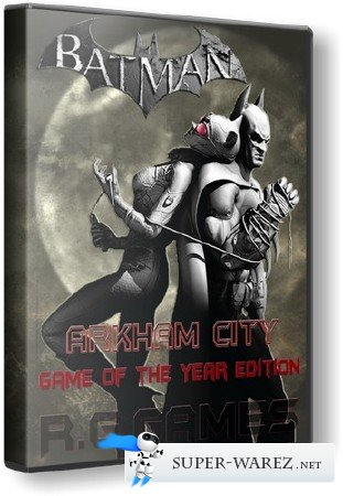 Batman: Arkham City - Game of the Year Edition v1.03 (Rus/Eng/2012) RePack by R.G. Games