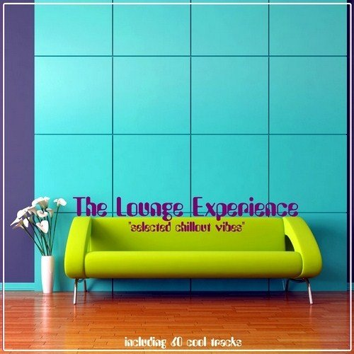 The Lounge Experience Selected Chillout Vibes (2013)