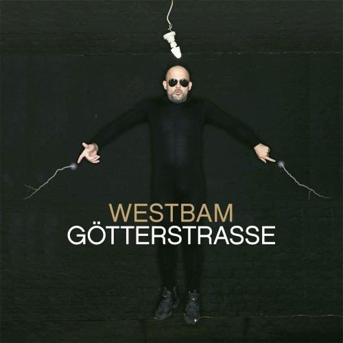 Westbam - Goetterstrasse (Limited Deluxe Edition) (2013)