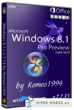 Windows 8.1 Pro Preview build 9431 x86 with Program & Microsoft Office 2013 v.2.7.13 by Romeo1994 (2013/RUS)