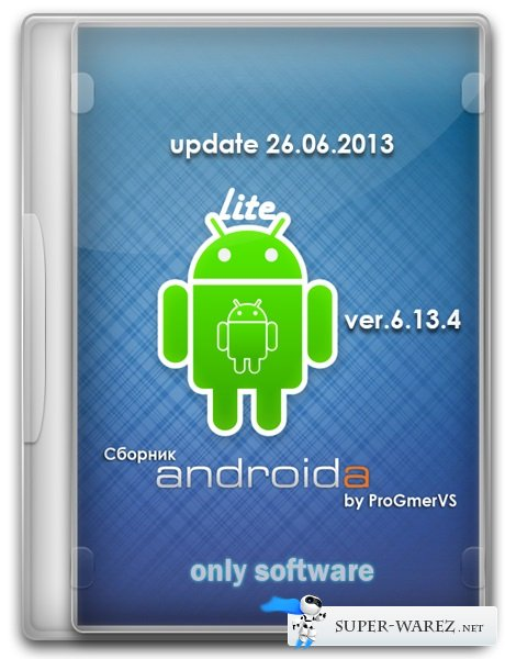 Сборник для Android'a Lite Pack v.6.13.4 by ProGmerVS© (2013/RUS/ENG/Android 2.1+)