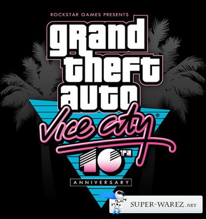 GTA / Grand Theft Auto: Vice City - 10th Anniversary Edition (2002-2012) RePack от XiPsTeR