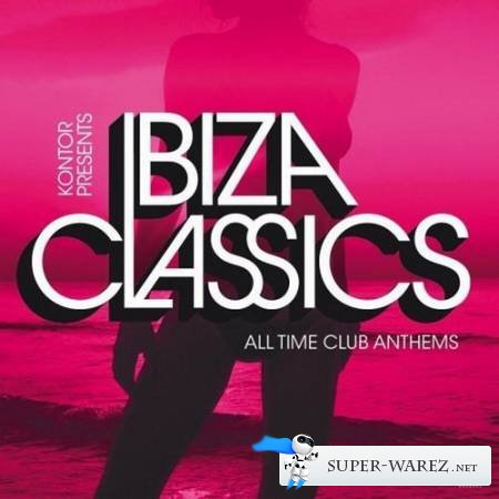 Kontor presents: Ibiza Classics (All Time Club Anthems) (2013)