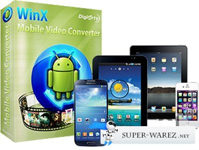 WinX Mobile Video Converter 3.1.0 Build 20130819