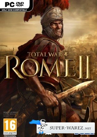 Total War: ROME II/2 (v1.0.0.1/DLC/2013/RUS/ENG) Steam-Rip R.G. Игроманы