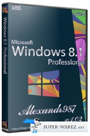 Windows 8.1 RTM 6.3.9600 Professional Lite v1.02 by Аlexandr987 (x86/RUS/2013)