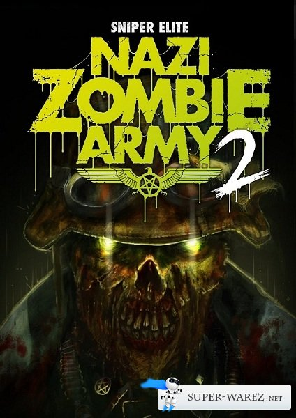 Sniper Elite: Nazi Zombie Army 2 (2013/RUS/ENG/Repack by SEYTER)