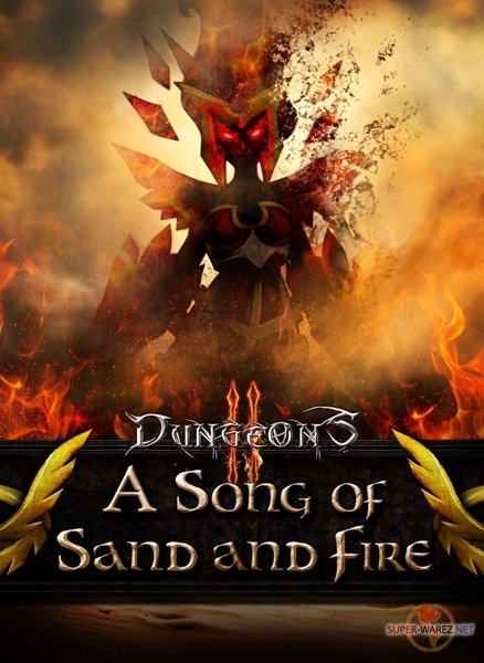 Dungeons 2 A Song of Sand and Fire (2015/RUS/ENG/MULTI7)