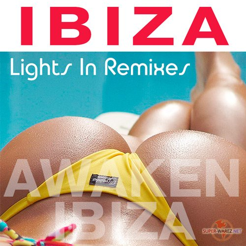 Awaken Ibiza - Lights In Remixes (2016)