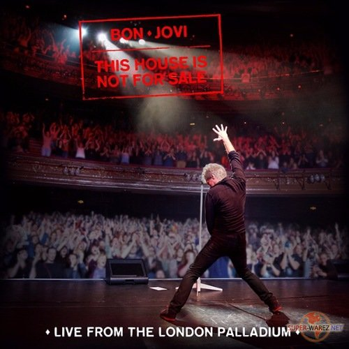 Bon Jovi - This House Is Not For Sale (Live From The London Palladium) (2016) MP3