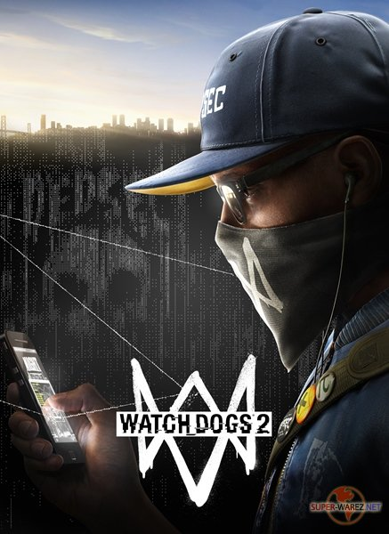 Watch Dogs 2 - Digital Deluxe Edition (2016/RUS/ENG/MULTi/RePack)