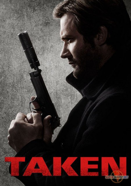 Заложница - 1 сезон / Taken  (2017) WEB-DLRip