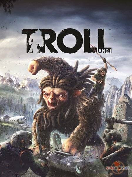 Troll and I (2017/ENG/MULTi6/RePack от FitGirl)