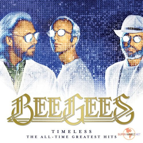 Bee Gees - Timeless: The All-Time Greatest Hits (2017) FLAC