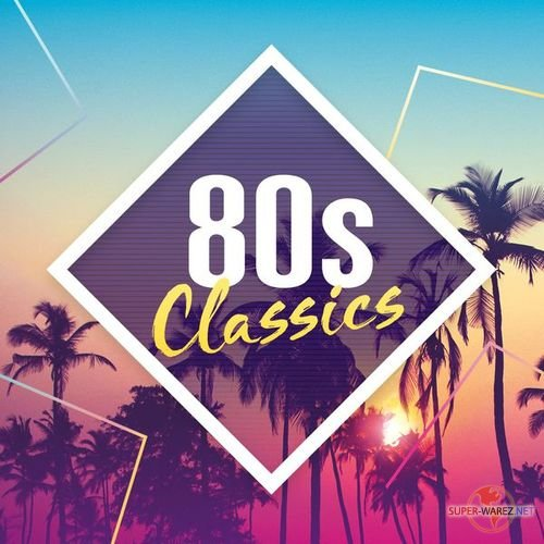 80s Classics: The Collection (2017) MP3