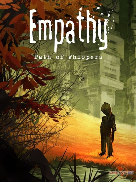 Empathy: Path of Whispers (2017/RUS/ENG/MULTi6/RePack от FitGirl)