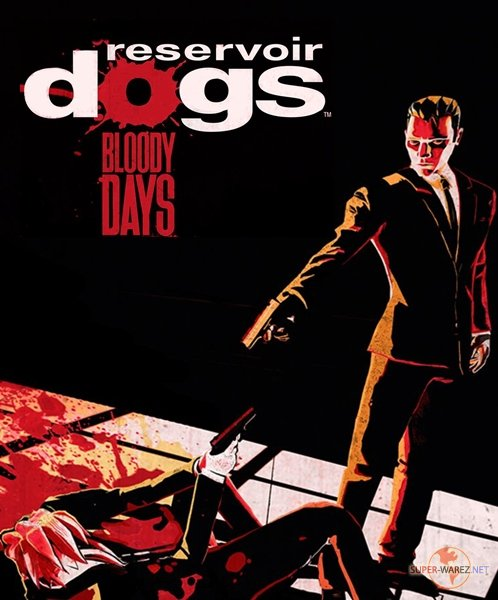 Reservoir Dogs: Bloody Days (2017/RUS/ENG/MULTi17/RePack от FitGirl)