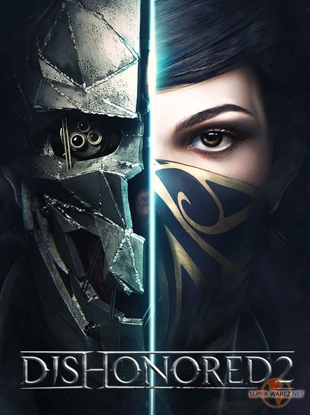 Dishonored 2 (2016/RUS/ENG/RePack от FitGirl)
