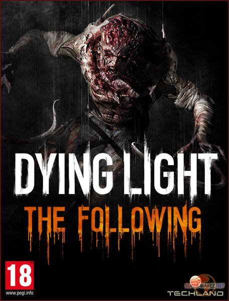 Dying Light: The Following - Enhanced Edition (2017/RUS/ENG/RePack)
