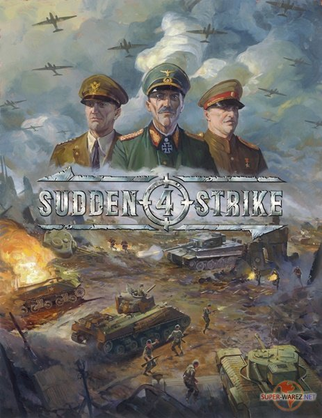 Sudden Strike 4: Day One Edition (2017/RUS/ENG/RePack от FitGirl)