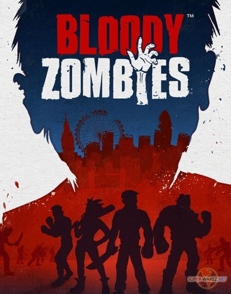 Bloody Zombies (2017/RUS/ENG/MULTi6/RePack от FitGirl)