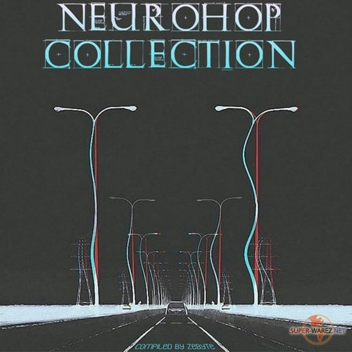 Neurohop Collection (Compiled by ZeByte) (2018)