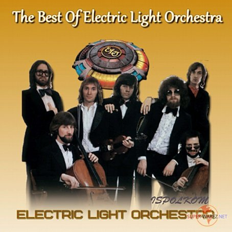 Electric Light Orchestra - The Best Of Electric Light Orchestra (2017) MP3