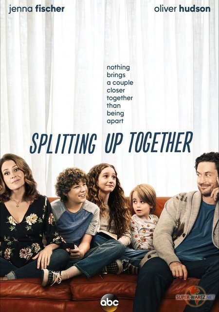 Разделенные вместе – 1 сезон / Splitting Up Together (2018) WEB-DLRip