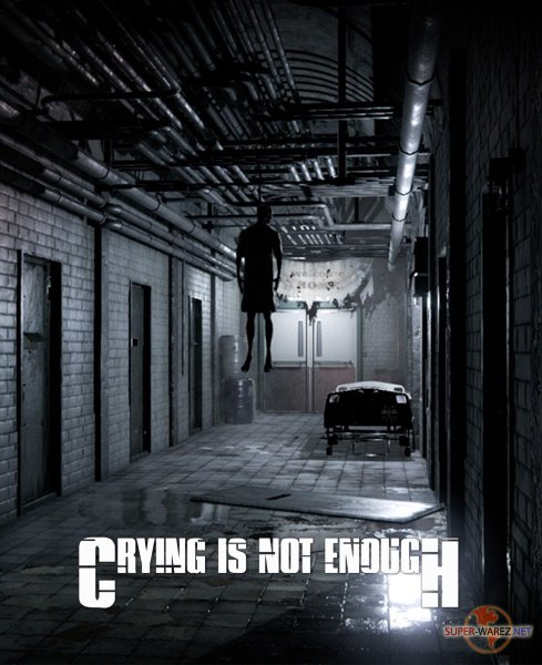 Crying is not Enough (2018/RUS/ENG/MULTi5/RePack от xatab)