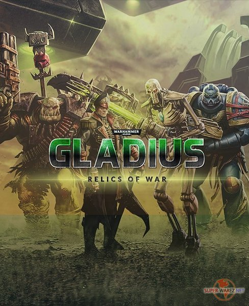 Warhammer 40,000: Gladius - Relics of War: Deluxe Edition (2018/RUS/ENG/Multi/RePack by R.G. Catalyst)