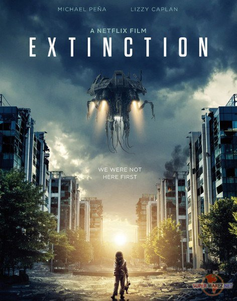 Закат цивилизации / Extinction (2018) WEB-DLRip/WEB-DL 720p/WEB-DL 1080p