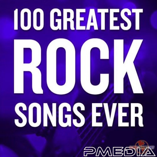 100 Greatest Rock Songs Ever (2018) MP3